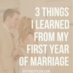 3 Things I Learned from My First Year of Marriage