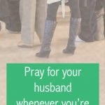 Pray for Your Husband Whenever You're Waiting in Line Pinterest
