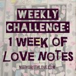 1 Week of Love Notes for National Love Note Day!