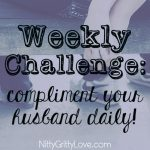 Weekly Challenge--Compliment Your Husband Daily!