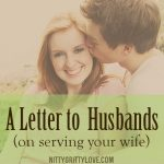 A Letter to Husbands {On Serving Your Wife}