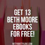 Get 13 Beth Moore Ebooks--Free!