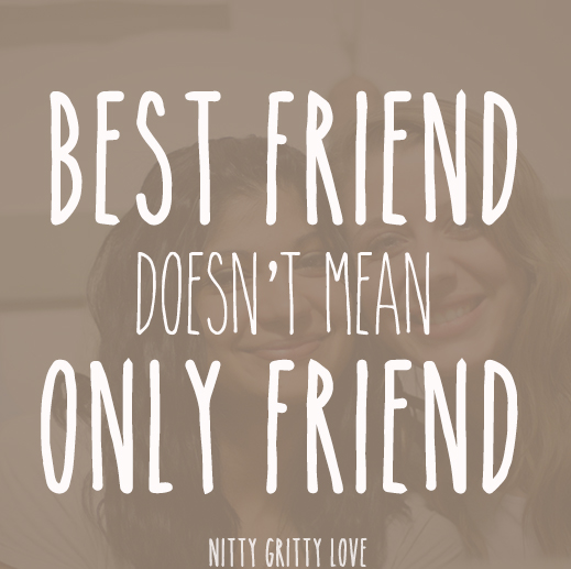 Quotes About Mom And Daughter Being Best Friends: He's Your Best Friend, Not Your Only Friend