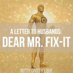 Letter to Husbands--Dear Mr. Fix-it