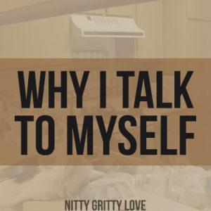 Why I Talk to Myself