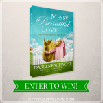 Enter to Win a Copy of Messy Beautiful Love!