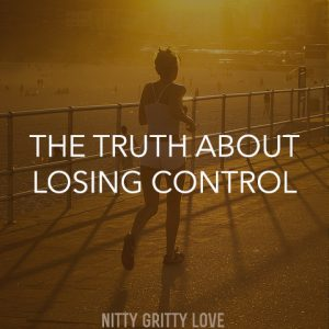 The truth about losing control