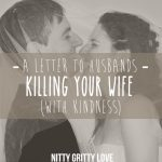 A Letter to Husbands-Kill Your Wife with Kindness