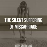 The Silent Suffering of Miscarriage