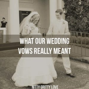 What Our Wedding Vows Really Meant