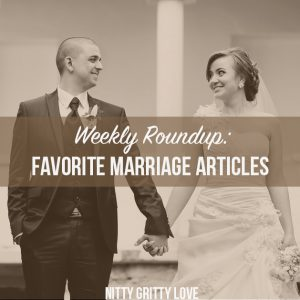 Weekly Roundup Favorite Marriage Articles
