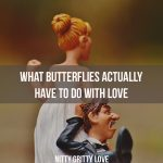What Butterflies Actually Have to do with Love