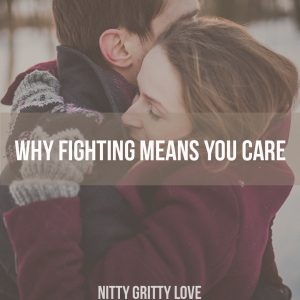 Why Fighting Means You Care