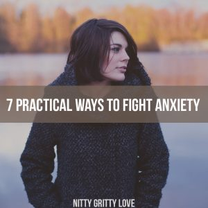7 practical ways to fight anxiety