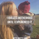 i-idolized-motherhood-until-i-experienced-it